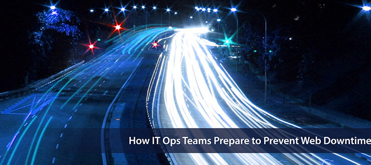 How IT Ops Teams Prepare to Prevent Web Downtime