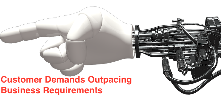 Customer Demands Outpacing Business Requirements