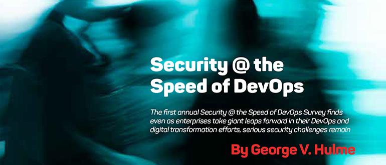 Security @ the Speed of DevOps Survey: Efforts Still Lag