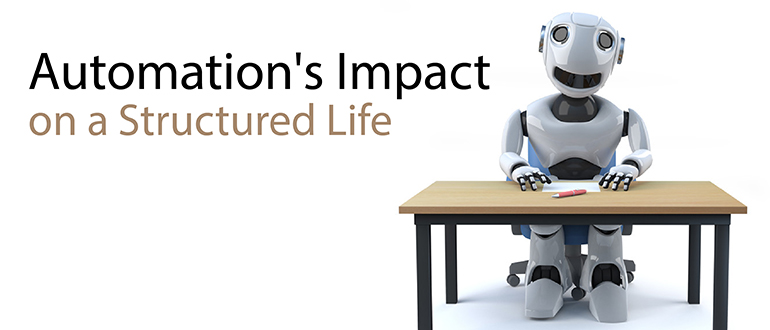 Automation's Impact on a Structured Life