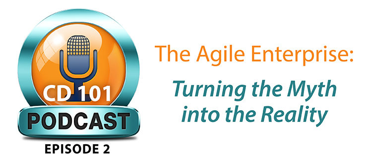 CD 101 Podcast Episode 2: The Agile Enterprise