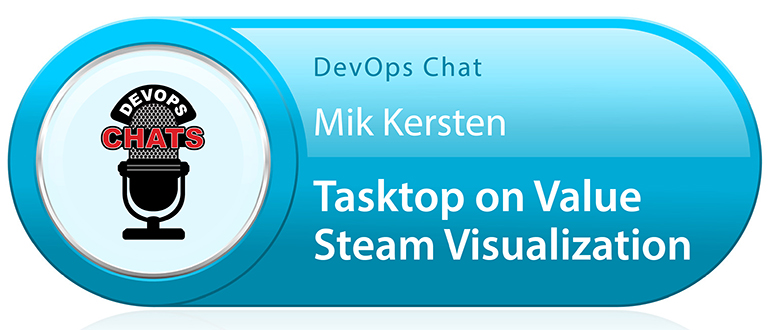 DevOps Chat: Mik Kersten, Tasktop on Value Steam Visualization