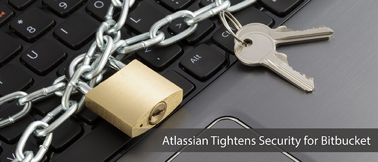 Atlassian Tightens Security for Bitbucket