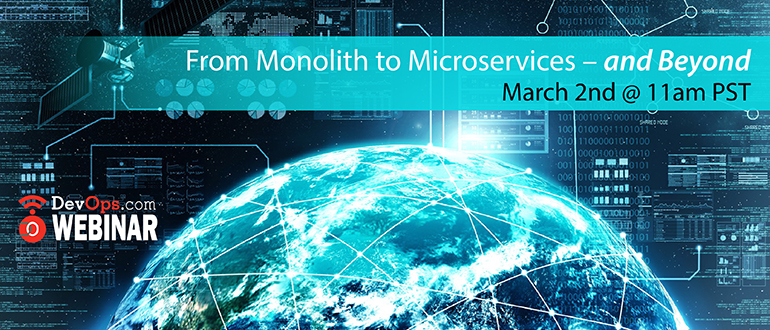 From Monolith to Microservices – and Beyond!