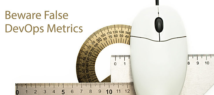Beware False DevOps Metrics