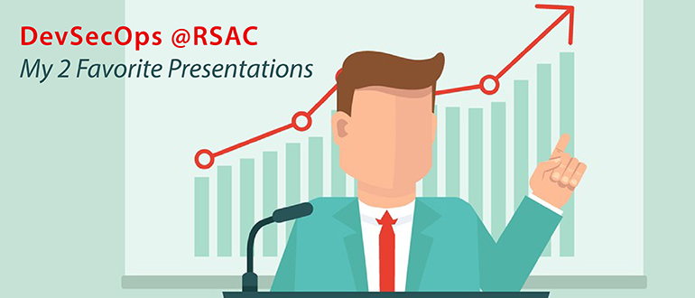 DevSecOps @RSAC, My 2 Favorite Presentations