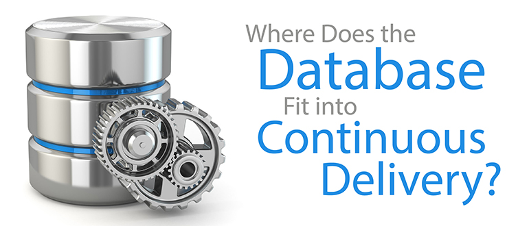 Where Does the Database Fit into Continuous Delivery?