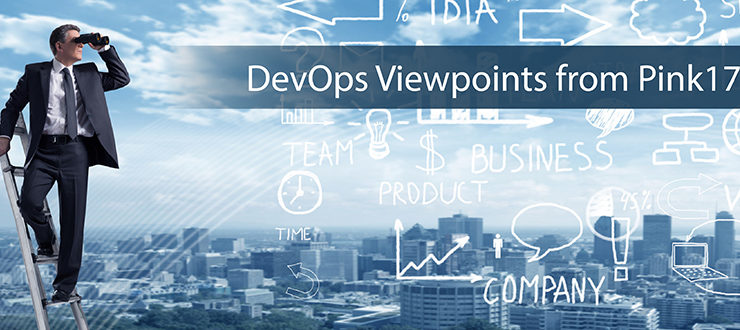 DevOps Viewpoints from Pink17
