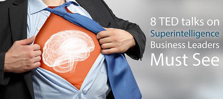 8 TED talks on Superintelligence Business Leaders Must See