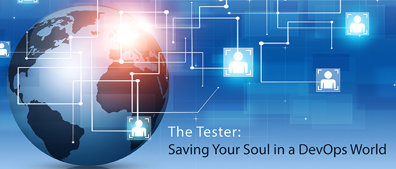 The Tester: Saving Your Soul in a DevOps World