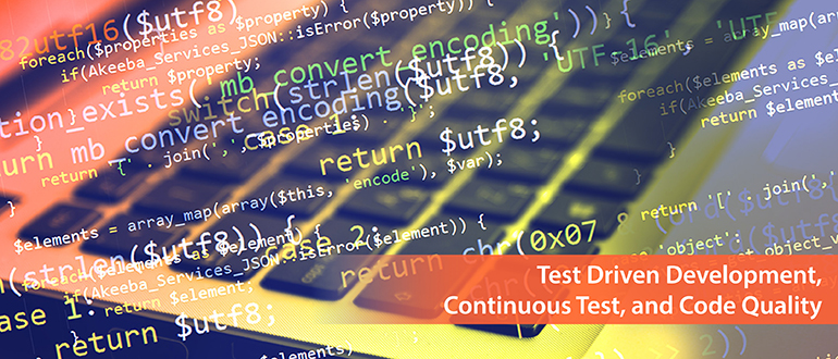 Test Driven Development, Continuous Test and Code Quality