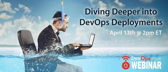 Webinar: Diving Deeper into DevOps Deployments