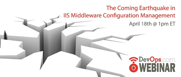 The Coming Earthquake  in IIS and SQL Configuration Management