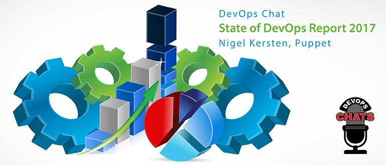 DevOps Chat: State of DevOps Report 2017, Nigel Kersten, Puppet