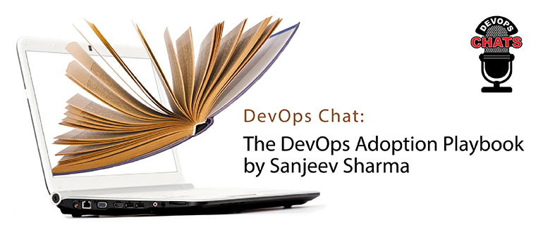Devops Chat The Devops Adoption Playbook By Sanjeev Sharma