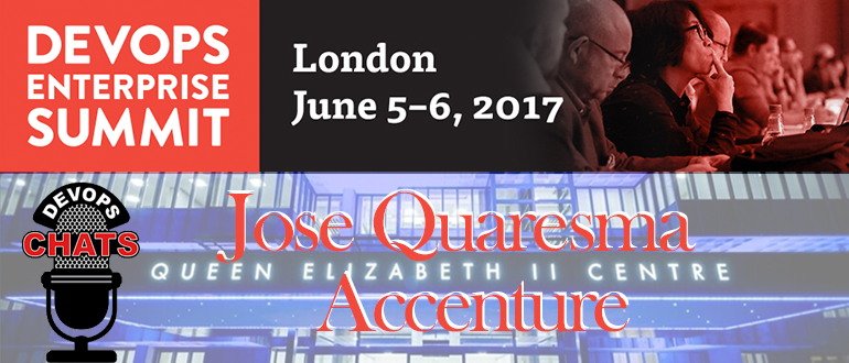 DevOps Chat: DOES London 2017 Speaker Jose Quaresma, Accenture