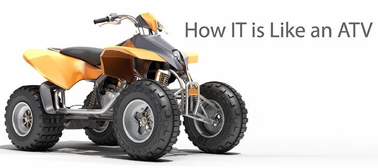 How IT is More Like an ATV Than a Sedan