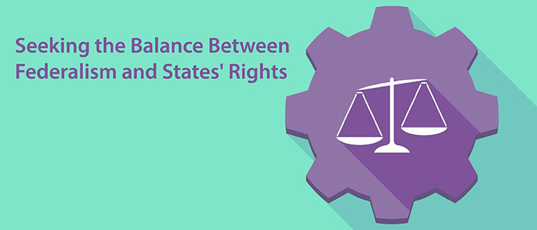 seeking the balance between federalism and states rights devops com