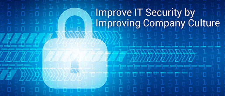 Improve IT Security by Improving Company Culture