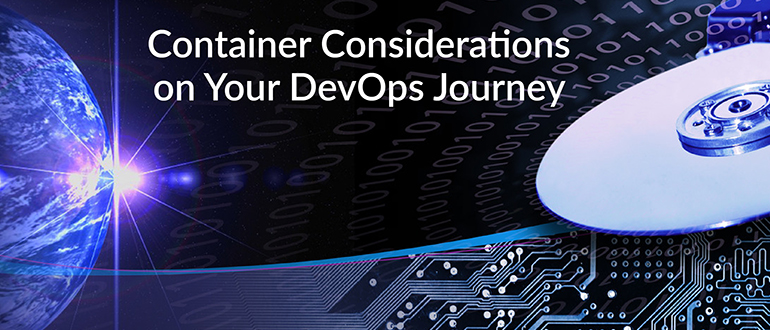 Container Considerations on Your DevOps Journey