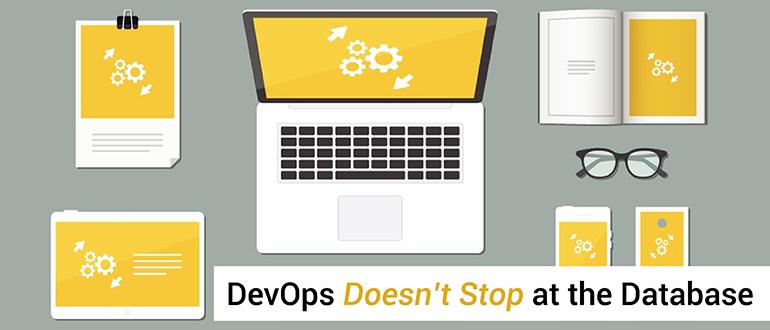 DevOps Doesn't Stop at the Database - DevOps.com