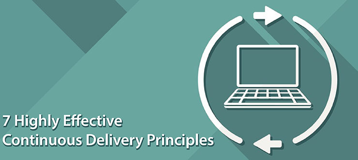 7 Highly Effective Continuous Delivery Principles