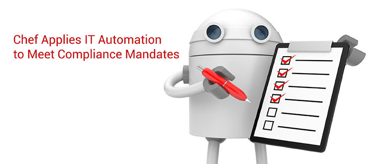 Chef Applies IT Automation to Meet Compliance Mandates