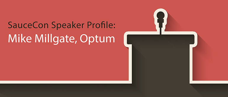 SauceCon Speaker Profile: Mike Millgate, Optum