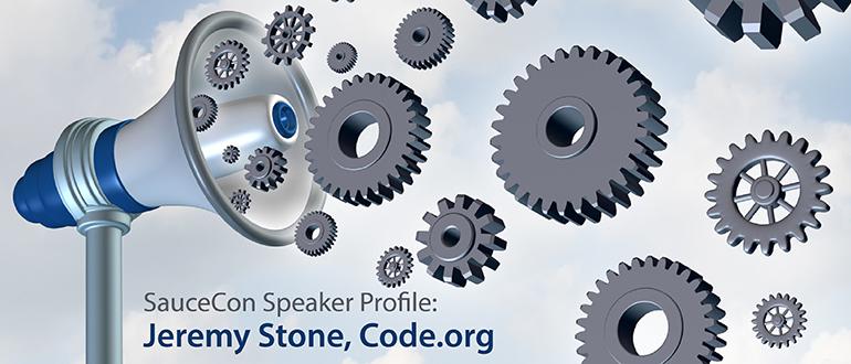 SauceCon Speaker Profile: Jeremy Stone, Code.org