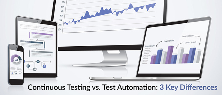 Continuous Testing vs  Test Automation: 3 Key Differences - DevOps com