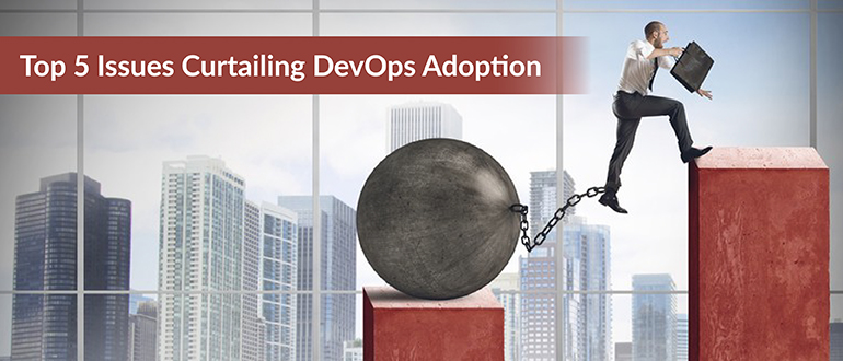 Top 5 Issues Curtailing DevOps Adoption