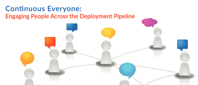 Continuous Everyone: Engaging People Across the Deployment Pipeline