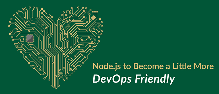 Node.js Becoming More DevOps-Friendly