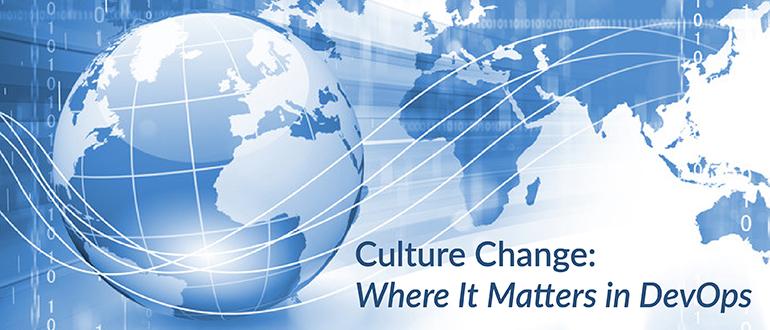 Culture Change: Where It Matters in DevOps