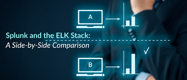 Splunk and the ELK Stack: A Side-by-Side Comparison - DevOps com