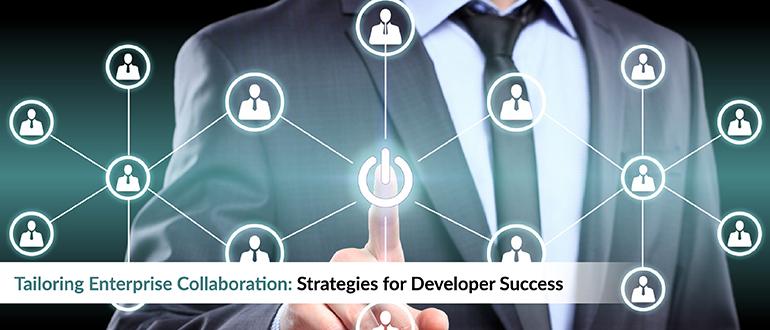 Tailoring Enterprise Collaboration: Strategies for Success