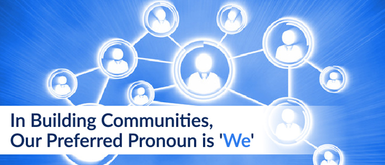 In Building Communities, Our Preferred Pronoun is 'We'