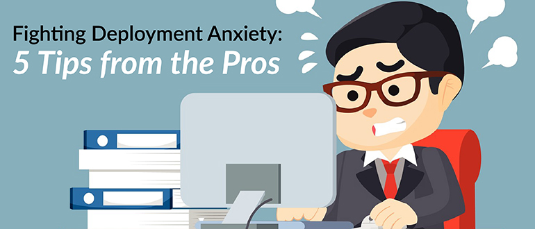 Fighting Deployment Anxiety: 5 Tips from the Pros