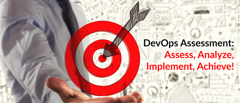 DevOps Assessment: Assess, Analyze, Implement, Achieve!