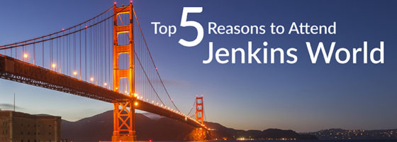Top 5 Reasons to Attend Jenkins World