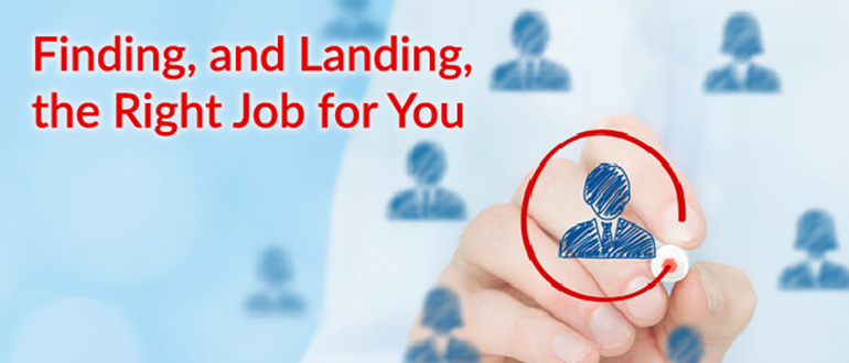 Finding, and Landing, the Right Job for You