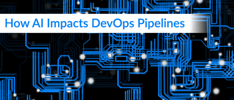 How AI Impacts DevOps Pipelines