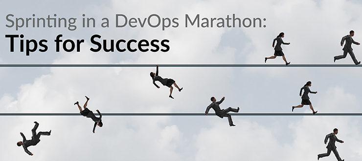 Sprinting in a DevOps Marathon: Tips for Success