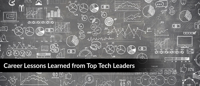 Career Lessons Learned from Top Tech Leaders