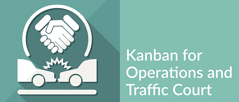 Kanban for Operations and Traffic Court