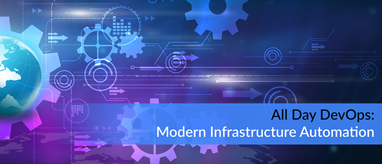 All Day DevOps: Modern Infrastructure Automation