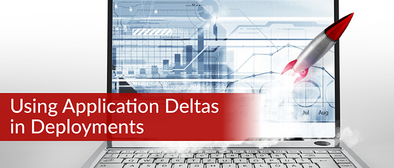 Using Application Deltas in Deployments