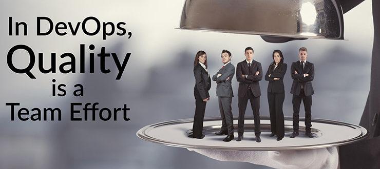 In DevOps, Quality is a Team Effort