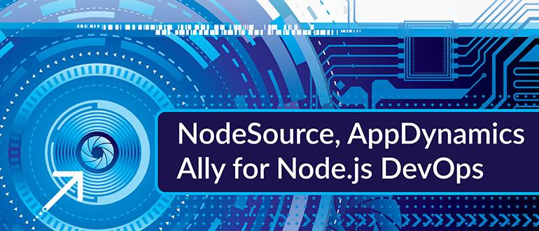 NodeSource, AppDynamics Ally for Node.js DevOps