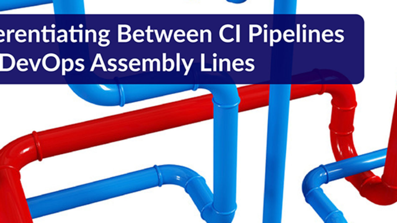 Differentiating Between CI Pipelines and DevOps Assembly